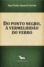 do ponto negro, à vermelhidão do verbo (ebook) ana paula amaral corrêa 9788595131316