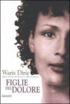 El libro de Figlie del dolore autor WARIS DIRIE DOC!