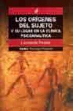 los origenes del sujeto y su lugar en la clinica psicoanalitica-leonardo peskin-9789501242416