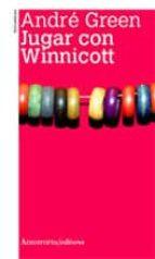 jugar con winnicott andre green 9789505181216