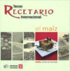 tercer recetario internacional: el maiz: chefs contra el hambre-9789562890816