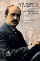 introducción a la filosofía o para leer las meditaciones del quijote (ebook)-francisco roco godoy-9789567393916