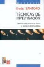 tecnicas de investigacion: metodos desarrollados en diarios y rev istas de america latina (premio de periodismo maria moors cabot 2004)-daniel santoro-9789681672416