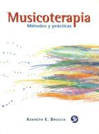 musicoterapia: metodos y practicas-kenneth bruscia-9789688604816