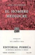 el hombre mediocre (18ª ed.)-jose ingenieros-9789700771816