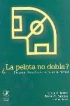 ¿la pelota no dobla?: ensayos filosoficos en torno al futbol cesar r. torres daniel g. campos 9789875990111