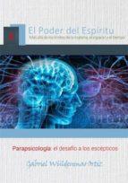 parapsicología: el desafío a los escépticos (ebook)-gabriel wuldenmar ortiz-cdlap00005816