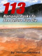 113 national parks to see before you die (ebook)-herbert howard-cdlxi00353516