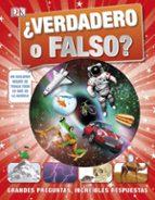 El libro de ¿Verdadero o falso?: grandes preguntas, increibles respuestas autor VV.AA. DOC!