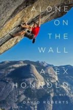 alone on the wall alex honnold david roberts 9780393247626