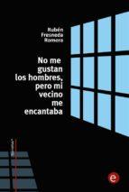 no me gustan los hombre, pero mi vecino me encantaba (ebook)-ruben fresneda romera-9781496108326