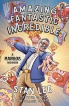 amazing fantastic incredible-stan lee-9781501107726