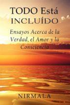 todo está incluído - ensayos acerca de la verdad, el amor y la consciencia (ebook)-9781507185926