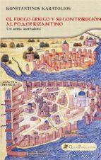 el fuego griego y su contribución al poder bizantino (ebook) 9781507189726