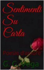 sentimenti su carta   poesie d'amore (ebook) 9781507197226