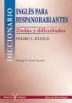 diccionario de ingles para hispanohablantes: dudas y dificultades-pedro j. duque-9781563282126