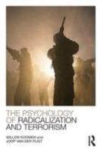 the psychology of radicalization and terrorism willem koomen joop van der pligt 9781848724426