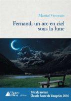 fernand, un arc en ciel sous la lune (ebook) 9782368451526