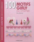 100 motifs girly au crochet-matsumoto kaoru-9782756522326