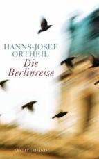die berlinreise (ebook)-hanns-josef ortheil-9783641125226