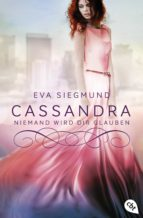 cassandra - niemand wird dir glauben (ebook)-eva siegmund-9783641213626
