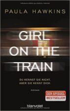 girl on the train - du kennst sie nicht, aber sie kennt dich-paula hawkins-9783764505226