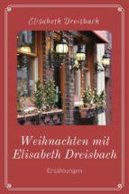 weihnachten mit elisabeth dreisbach (ebook)-9783958931626