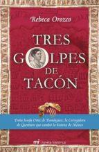 tres golpes de tacón (ebook)-rebeca irma orozco mora-9786070707926