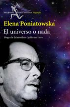el universo o nada (ebook)-elena poniatowska-9786070719226