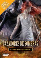 ciudad del fuego celestial. cazadores de sombras 6 (versión mexicana) (ebook)-cassandra clare-9786070723926