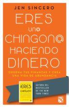 eres un@ chingon@ haciendo dinero (ebook)-jen sincero-9786070752926