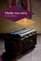 nadie nos mira (ebook)-josé luís peixoto-9786078338726