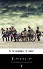 trzy po trzy (ebook) aleksander fredro 9788381361026