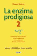 la enzima prodigiosa 2 hiromi shinya 9788403014626