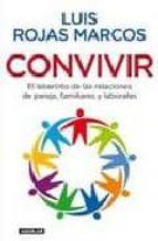 convivir: el equilibrio en las relaciones de pareja, familiares y laborales-luis rojas marcos-9788403098626