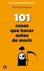 101 cosas que hacer antes de morir richard horne 9788403102026