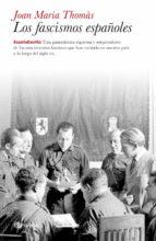 los fascismos españoles jose maria thomas 9788408099826