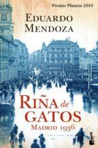 riña de gatos: madrid 1936 (premio planeta 2010)-eduardo mendoza-9788408105626