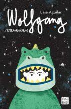 wolfgang (extraordinario) laia aguilar sariol 9788408202226