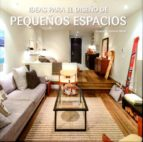 ideas para el diseño de pequeños espacios francesc zamora mola 9788415023326