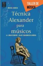tecnica alexander para musicos-rafael garcia-9788415256526
