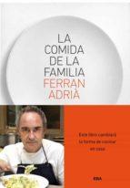 la comida de la familia-ferran adria-9788415541226