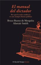 el manual del dictador bruce bueno de mesquita alastair smith 9788415803126