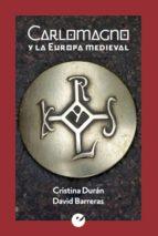 carlomagno y la europa medieval-cristina duran-david barreras-9788415930426