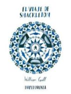 el viaje de shackleton william grill 9788415979326