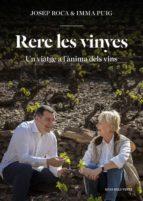 rere les vinyes: un viatge a l anima dels vins josep roca inma puig 9788416430826