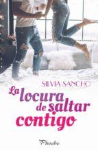 la locura de saltar contigo-silvia sancho-9788416970926