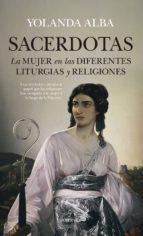 sacerdotas: la mujer en las diferentes liturgias y religiones-yolanda alba-9788417229726