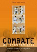 El libro de Combate de entrenamiento: iniciacion al combate no competitivo autor ROGELIO CASERO ABELLAN EPUB!