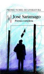 poesia completa (ed. bilingüe portugues español) (contiene: los p oemas imposibles; probablemente alegria; el año de 1993) (premio  nobel de literatura) jose saramago 9788420467726